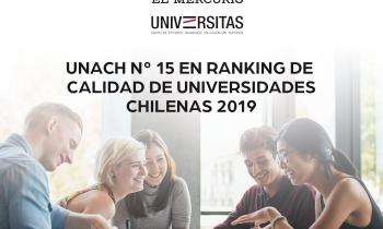 UnACh N° 15 EN EL RANKING DE CALIDAD DE LAS UNIVERSIDADES CHILENAS 2019